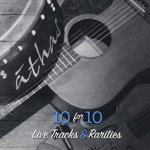 10 for 10: Live Tracks and Rarities by Athas