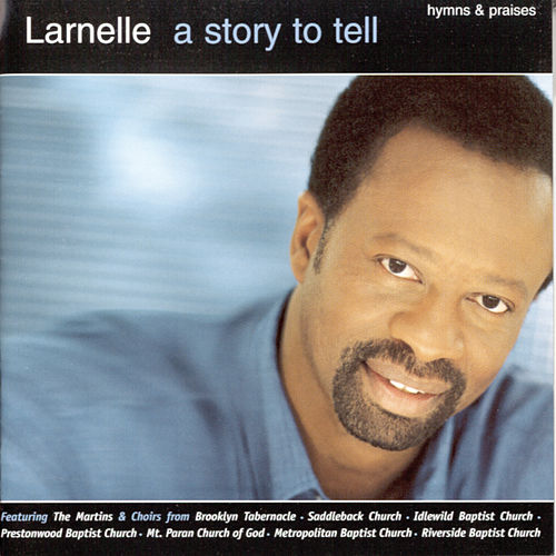 Play & Download A Story to Tell: Hymns and Praises by Larnelle Harris | Napster
