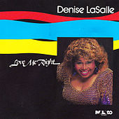 Love Me Right by Denise LaSalle