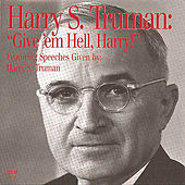 Play & Download Give 'em Hell Harry by Harry S. Truman | Napster