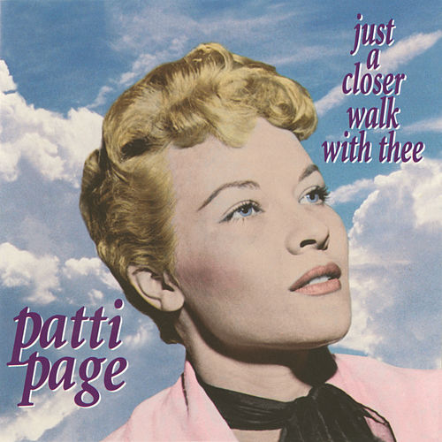 Just a Closer Walk with Thee by Patti Page