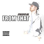 Play & Download From That by Press Play | Napster