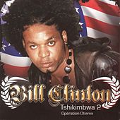 Tshikimbwa, vol. 2 (Opération Obama) by Bill Clinton