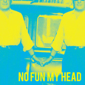 Play & Download No Fun My Head by Level | Napster