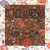 Play & Download Dulce Madera by Ricardo Garcia Tomás | Napster