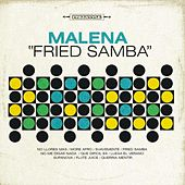 Fried Samba by Malena