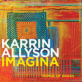Play & Download Imagina: Songs Of Brasil by Karrin Allyson | Napster