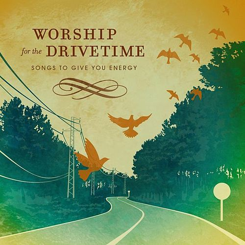 Worship For Drive Time by Various Artists