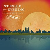 Play & Download Worship For The Evening by Various Artists | Napster