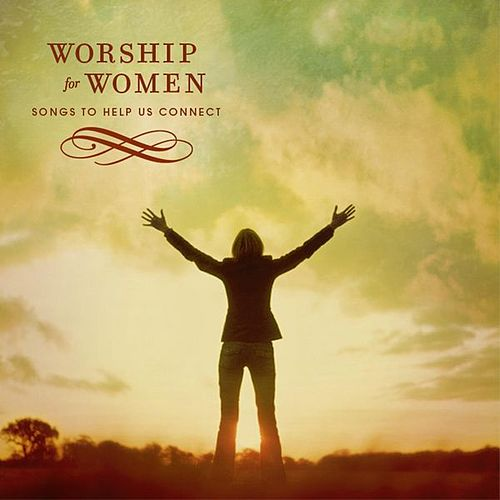 Play & Download Worship For Women by Various Artists | Napster