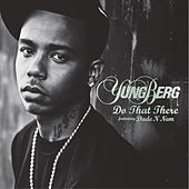 Do That There (featuring Dude 'N Nem) by Yung Berg