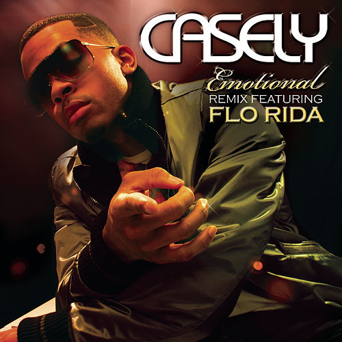 Emotional Remix featuring Flo Rida by Casely