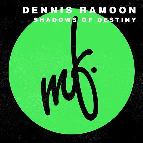 Play & Download Shadows Of Destiny by Dennis Ramoon | Napster
