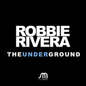 Play & Download The Underground by Ivan Robles | Napster