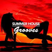 Summer House Grooves by Various Artists