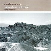 Play & Download Somewhere, out There by Charlie Mariano | Napster