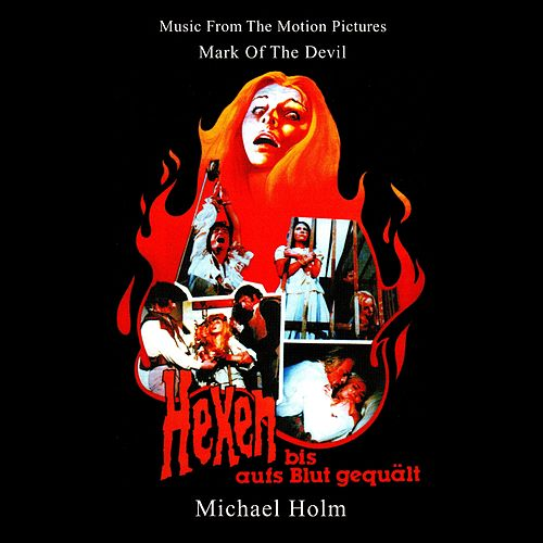Play & Download Mark of the Devil - Hexen bis aufs Blut gequält (Music From The Motion Pictures (Remastered By Basswolf)) by Michael Holm | Napster