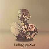 Urban Flora Remix EP by Galimatias