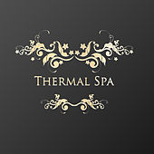 Thermal Spa - Emotional New Age Music for Massage & Spa by S.P.A