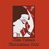 Play & Download Más Valses Mexicanos 1900 by Luis Humberto Ramos | Napster