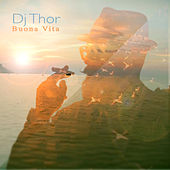 Buona Vita (feat. Ornella Vanoni and Kaiti Garbi) by DJ Thor