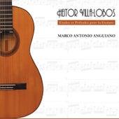 Play & Download Etudes et Préludes pour la Guitare by Marco Antonio Anguiano | Napster