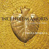 Play & Download Incendium Amoris by Favola In Musica | Napster