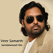Play & Download Veer Samarth Sandalwood Hits by Various Artists | Napster