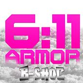 Play & Download 6:11 Armor by B-Shoc | Napster