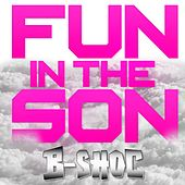 Play & Download Fun in the Son by B-Shoc | Napster