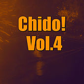 Play & Download Chido! Vol.4 by Various Artists | Napster