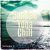 Play & Download Sunday Yoga Chill, Vol. 2 (Calm Down & Relax Moods) by Various Artists | Napster