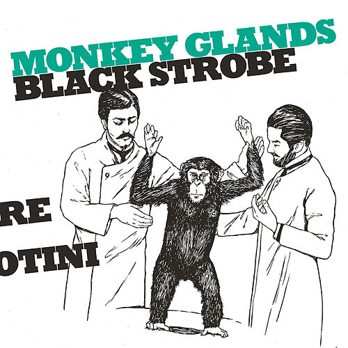 Play & Download Monkey Glands EP by Black Strobe | Napster