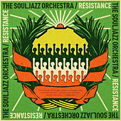Play & Download Resistance by The Souljazz Orchestra | Napster