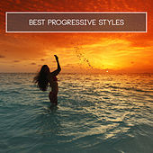 Play & Download Best Progressive Styles by Various Artists | Napster