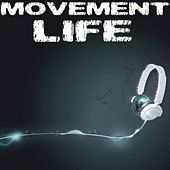 Play & Download Movement - Life by Various Artists | Napster