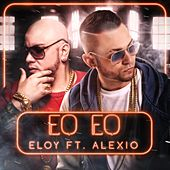 Play & Download Eo Eo Remix (feat. Alexio) by Eloy | Napster