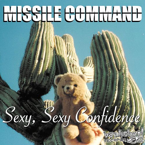 Sexy, Sexy Confidence by Missile Command