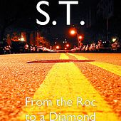 Play & Download From the Roc to a Diamond by S.T. | Napster