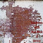 Dan Mervis With Mish Mosh & Heresy 2 by Various Artists
