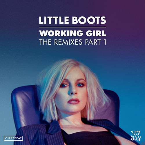 Working Girl - The Remixes Part 1 by Little Boots