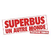 Un autre monde by Superbus