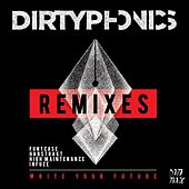Write Your Future Remixes by Dirtyphonics