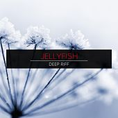 Play & Download Deep Riff by Jellyfish | Napster