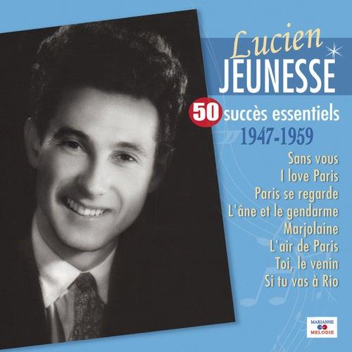 Play & Download 50 Succès Essentiels by Lucien Jeunesse | Napster