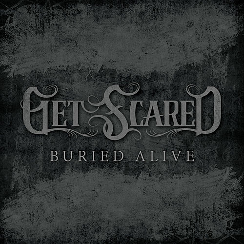 Buried Alive by Get Scared