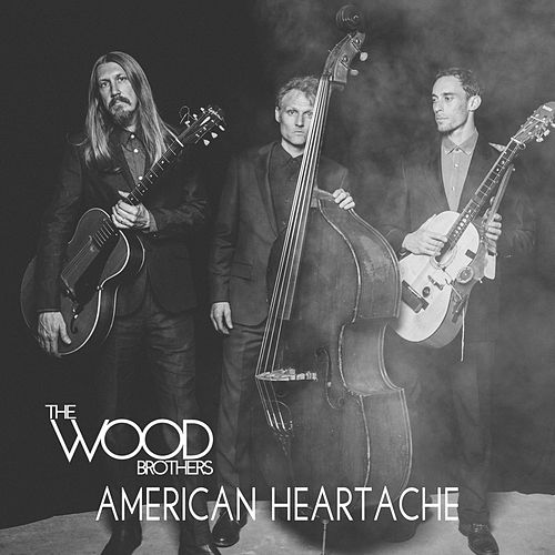 Play & Download American Heartache by The Wood Brothers | Napster