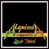 Alquimia la Sonora del XХІ: Legado Tropical de Various Artists