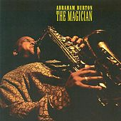 Play & Download The Magician by Abraham Burton | Napster