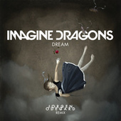 Dream by Imagine Dragons